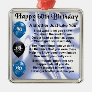 Aniversário do poema do irmão 60th ornamento quadrado cor prata