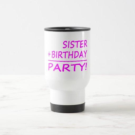 Aniversários das irmãs: Irmã + Aniversário = parti Canecas