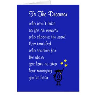 Ao sonhador - um poema da conclusão do ensino cartão comemorativo