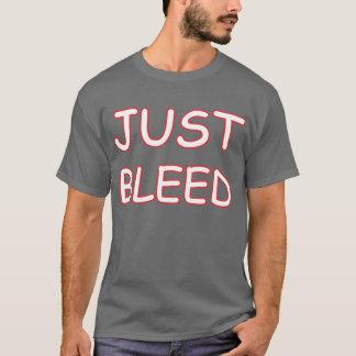 """Apenas a"""" camisa sangrada legendária"""