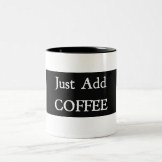 Apenas adicione a caneca de CAFÉ