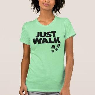 Apenas caminhada camisetas