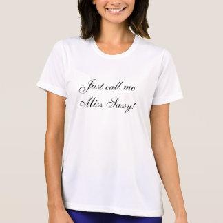 Apenas chame-me camisa da senhorita Sassy