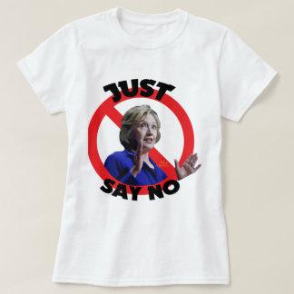 Apenas diga não a Hillary Camiseta