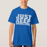 Apenas mantenha a camisa do partido de dança tshirt