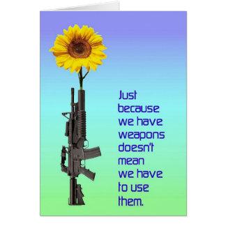 Apenas porque nós temos o CARTÃO das armas