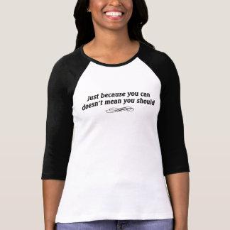 Apenas porque você pode camisa tonificada dois