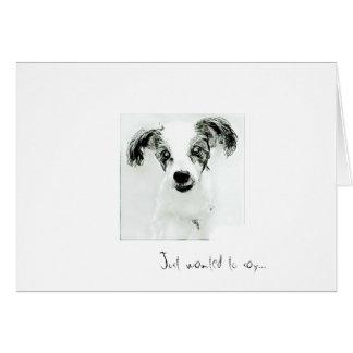 Apenas quis dizer o cartão bonito do cão dos
