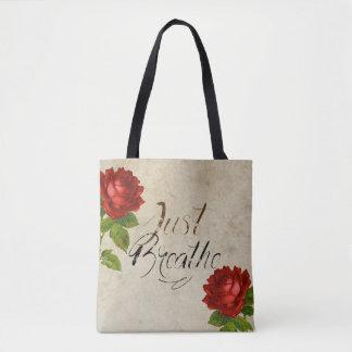 Apenas respire - saco dos rosas - o BOLSA