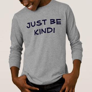 Apenas seja amável! Camisa da Longo-Luva do miúdo