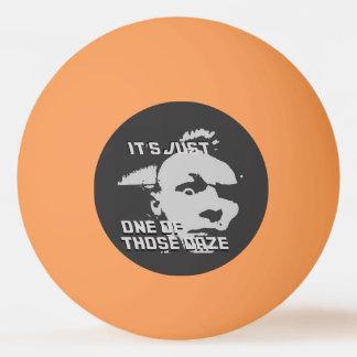 Apenas um dos aqueles Daze - sibile a bola de Pong