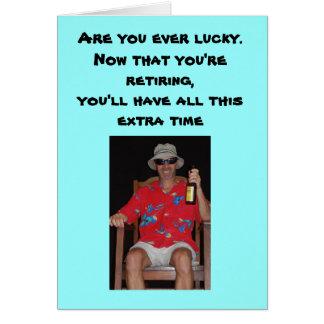 Aposentadoria - é você sempre afortunado. Agora Cartão Comemorativo