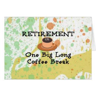 Aposentadoria - uma ruptura de café longa cartão de nota