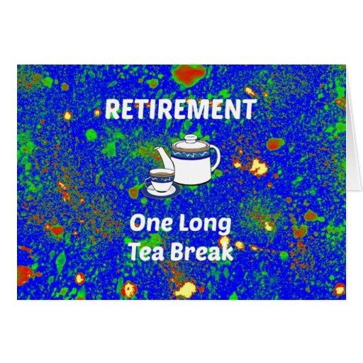 Aposentadoria - uma ruptura de chá longa cartões