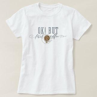 """APROVAÇÃO! MAS primeiro café """"desenho original """" Camiseta"""