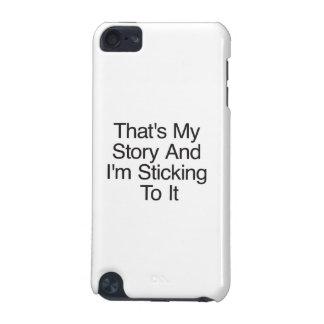 Aquela é minha história e eu estou colando-lhe