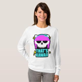 Aquele é Kawaii Camiseta