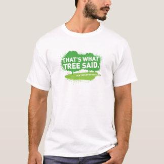 Aquele é o que a árvore disse a camisa