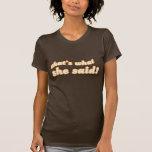 Aquele é o que disse o t-shirt