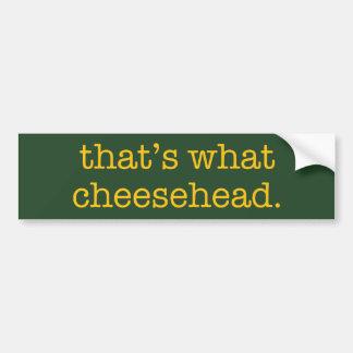 Aquele é que Cheesehead Adesivo Para Carro