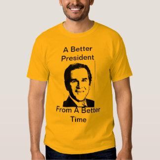 arbusto, um presidente melhor, de uma estadia t-shirts