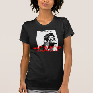 Ariane j don't want you camiseta