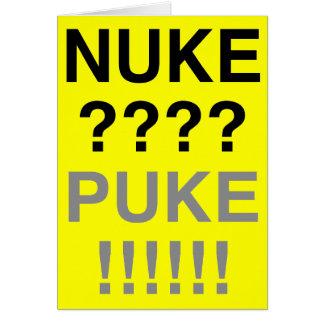 Armas nucleares? Puke? Cartão Comemorativo