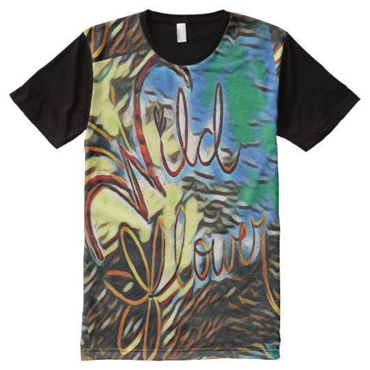 """Arte da tipografia do """"Wildflower"""" por todo o lado Camiseta Com Impressão Frontal Completa"""