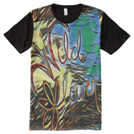 """Arte da tipografia do """"Wildflower"""" por todo o lado Camisetas Com Impressão Frontal Completa"""