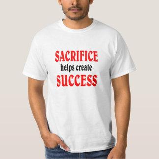 As ajudas do sacrifício criam o SUCESSO Camiseta