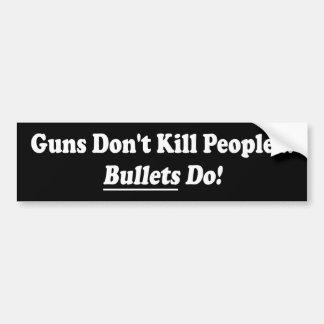As armas não matam - as balas fazem o autocolante adesivo para carro