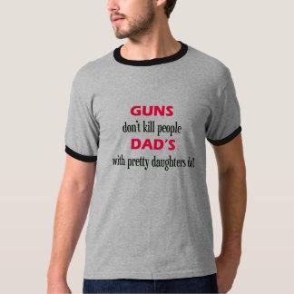 as armas ' não matam as pessoas do pai com filhas tshirts