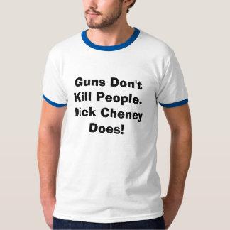 As armas não matam pessoas.  Dick Cheney faz Camiseta