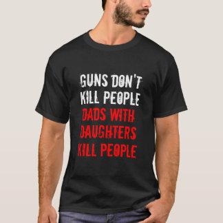 As armas não matam pessoas dos pais com filhas camiseta