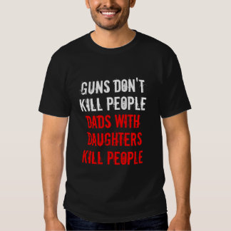 As armas não matam pessoas dos pais com filhas camisetas