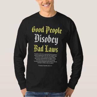 As boas pessoas Disobey leis más, declaração de w Camiseta