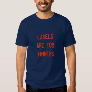 As etiquetas são para vencedores tshirt