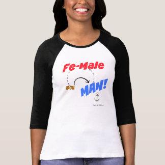 As fêmeas SÃO homens do ferro T-shirt