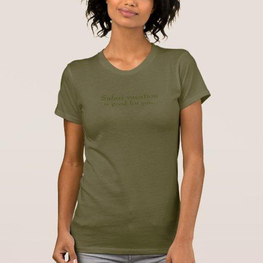 As férias do safari são boas para você camisetas