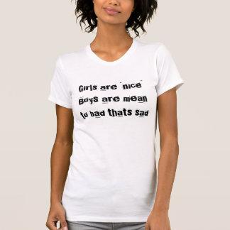 """As meninas são meninos """"agradáveis"""" são médias ao  camiseta"""