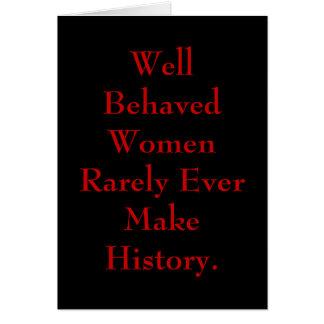 As mulheres bem comportadas raramente fazem nunca cartão comemorativo