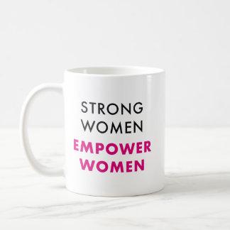 As mulheres fortes, autorizam mulheres - caneca