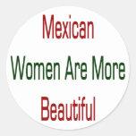 As mulheres mexicanas são mais bonitas adesivo redondo