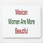 As mulheres mexicanas são mais bonitas mouse pads