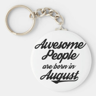 As pessoas impressionantes são nascidas em agosto chaveiro