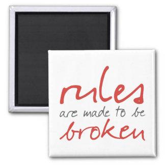 As regras são feitas para ser ímã quebrado ímã quadrado