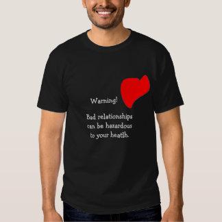 As relações más podem ser perigosas a sua saúde tshirts