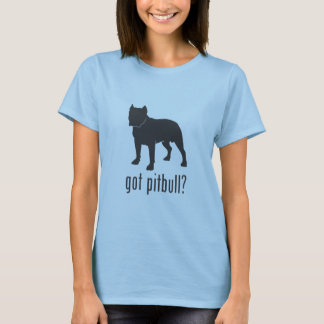 As senhoras obtiveram o pitbull? camiseta