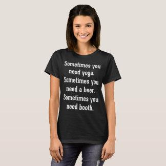 Às vezes você necessidade da ioga da necessidade camiseta