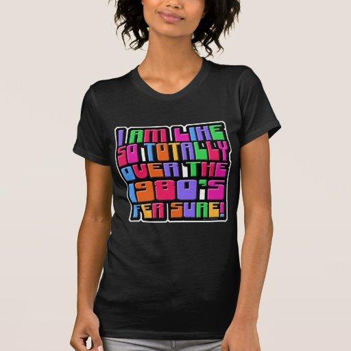 Assim sobre o anos 80! t-shirts